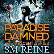 Paradise Damned: An Urban Fantasy Novel: The Descent Series | S. M. Reine