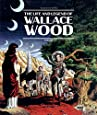 The Life and Legend of Wallace Wood, Volume 2