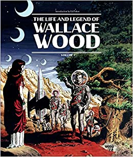 Book's Cover of The Life And Legend Of Wallace Wood Volume 2 (Inglés) Tapa dura – Ilustrado, 20 febrero 2018