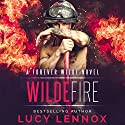 Wilde Fire: A Forever Wilde Novel Hörbuch von Lucy Lennox Gesprochen von: Michael Pauley