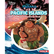 The Pacific Islands: A Moana Discovery Book