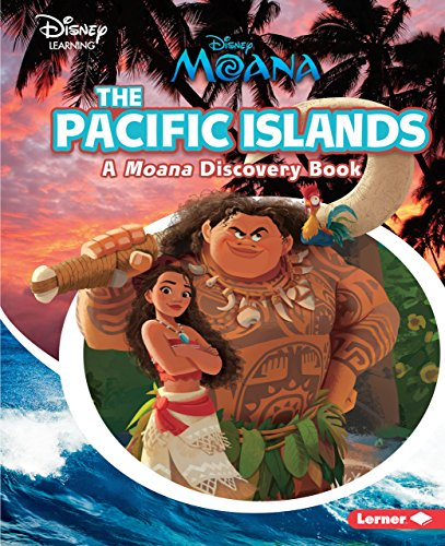 The Pacific Islands: A Moana Discovery Book (Disney Learning Discovery Books)