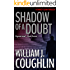 Shadow of A Doubt (The Charley Sloan Series Book 1)