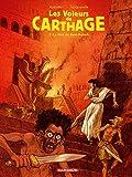 """Afficher """"Les Voleurs de Carthage - série complète n° 2 La Nuit de Baal-Moloch"""""""