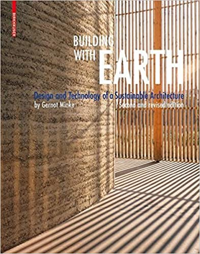 Building With Earth: Design And Technology Of A Sustainable Architecture:  Gernot Minke: 9783764389925: Amazon.com: Books