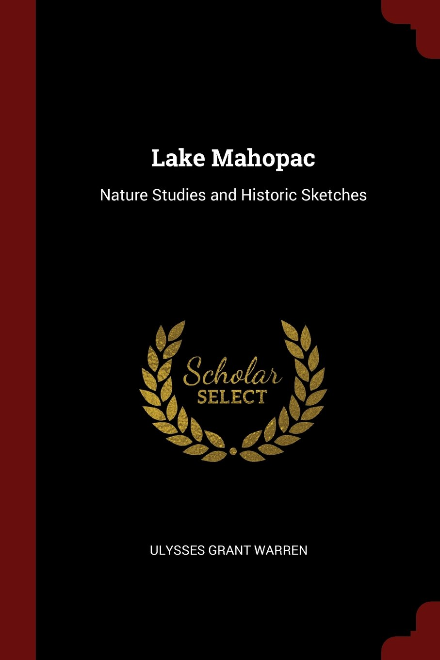 Read Online Lake Mahopac: Nature Studies and Historic Sketches pdf epub