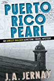 The Puerto Rico Pearl (An Ainsley Walker Gemstone Travel Mystery) (English Edition)