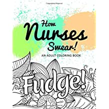 How Nurses Swear! An Adult Coloring Book