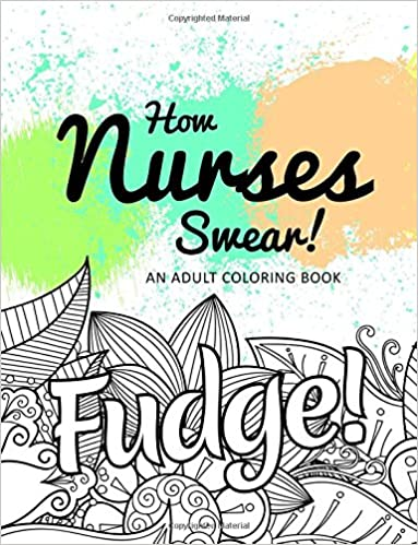 amazoncom how nurses swear an adult coloring book 9781540872661 jd clean swears coloring books - Amazon Adult Coloring Books