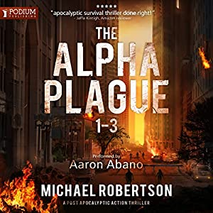 The Alpha Plague, Books 1-3 Audiobook