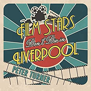 Film Stars Don't Die in Liverpool Audiobook