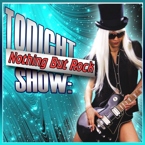 Tonight Show: Nothing But Rock
