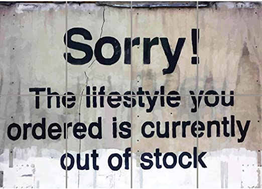 BANKSY SORRY THE LIFESTYLE YOU ORDERED OUT OF STOCK  GIANT POSTER PRINT G1306