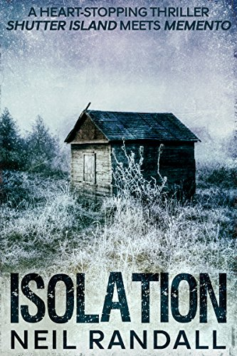 Isolation - a heart-stopping thriller, Shutter Island meets Memento