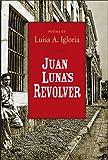 Juan Luna's Revolver, Luisa A. Igloria, 0268031789