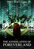 The Annihilation of Foreverland: A Science Fiction Thriller
