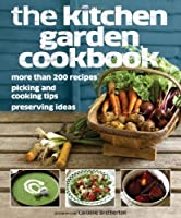 The Kitchen Garden Cookbook Front Cover