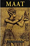 Maat: The Moral Ideal in Ancient Egypt