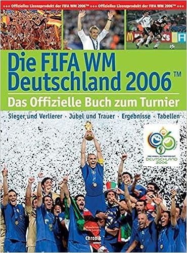 Die Fifa Wm Deutschland 2006 Sieger Und Verlierer Jubel