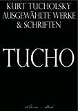 Kurt Tucholsky: Ausgewählte Werke und Schriften