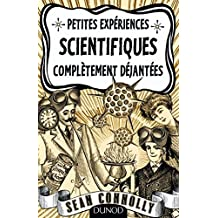 Petites expériences scientifiques complètement déjantées (Hors Collection) (French Edition)
