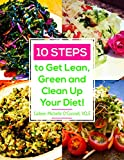 10 Steps to Get Lean, Green and Clean Up Your Diet!