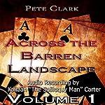 Across the Barren Landscape, Volume1 | Pete Clark