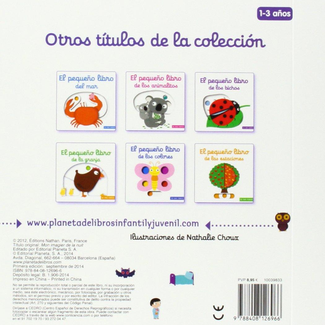 El pequeño libro de la noche Libros con solapas y lengüetas: Amazon.es:  Nathalie Choux, Editorial Planeta S. A.: Libros