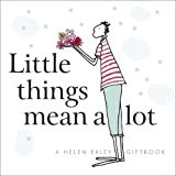 Little things mean a lot (Helen Exley Giftbooks)