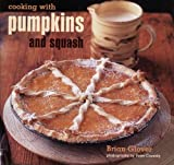 Cooking with Pumpkins and Squash, Brian Glover, 1845977084
