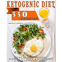 KETOGENIC DIET RECIPES: The 2 manuscripts ( 2 in 1 Book) Over 550 Keto Recipes!! Burning Fat Quick & Effectively With Ketogenic Diet