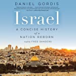Israel: A Concise History of a Nation Reborn | Daniel Gordis