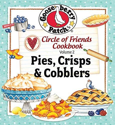 Circle of Friends: 25 Pie Crisp & Cobbler by Gooseberry Patch