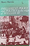 Parliament, Policy and Politics in the Reign of William III