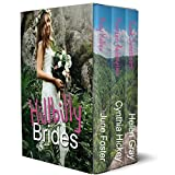 Hillybilly Brides: Three novels of love in the mountains from present to past