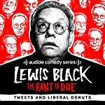 Ep. 51: Tweets and Liberal Donuts | Lewis Black