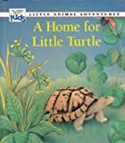 A Home for Little Turtle, Ariane Chottin, 0895774208