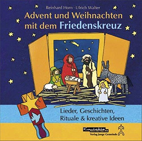 CD: Advent und Weihnachten mit dem Friedenskreuz: Lieder, Geschichten, Rituale & kreative Ideen