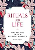img - for Rituals for Life: Find Meaning in Your Everyday Moments book / textbook / text book