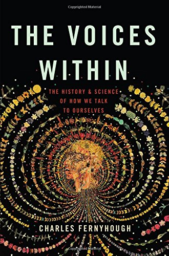 Image of The Voices Within: The History and Science of How We Talk to Ourselves