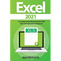 Excel 2021: A Complete Guide About Excel 2021 With All-in-One Approach For Beginners