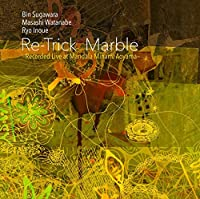 Re-trick / Marble -Recorded Live At Mandala Minami Aoyama-の商品画像