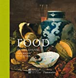 Food in the Louvre, Yves Pinard, 2081228211