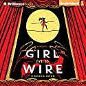 Girl on a Wire Audiobook by Gwenda Bond Narrated by Marisol Ramirez