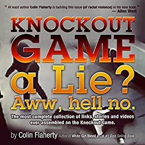 Knockout Game a Lie? Aww, Hell No! Audiobook