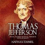 Thomas Jefferson: Lawyer, Architect, Planter, Statesman, Father of Liberty | Nathan Daniel