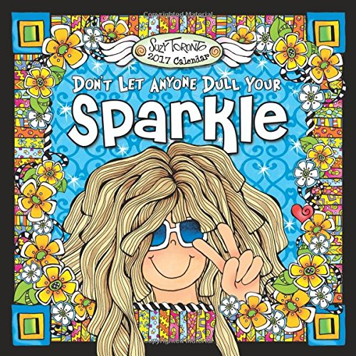 2017 Calendar: Don't Let Anyone Dull Your Sparkle pdf