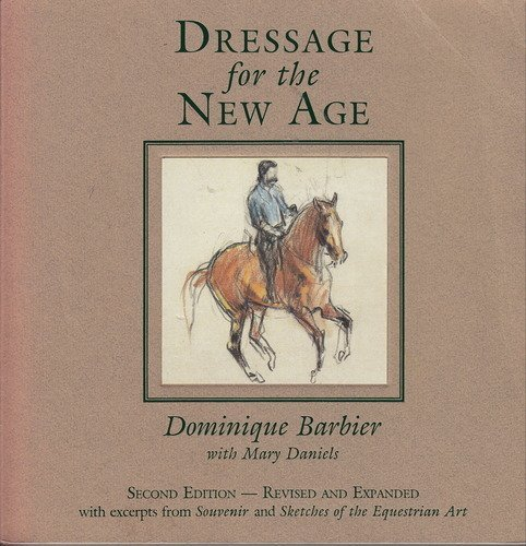 Dressage for the New Age - Revised and Expanded by Brand: Barbier Productions