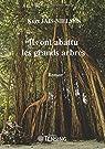Ils ont abattu les grands arbres par Jais-Nielsen