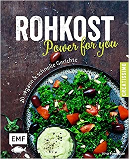 Rohkost Power For You 20 Vegane Schnelle Gerichte Amazonde